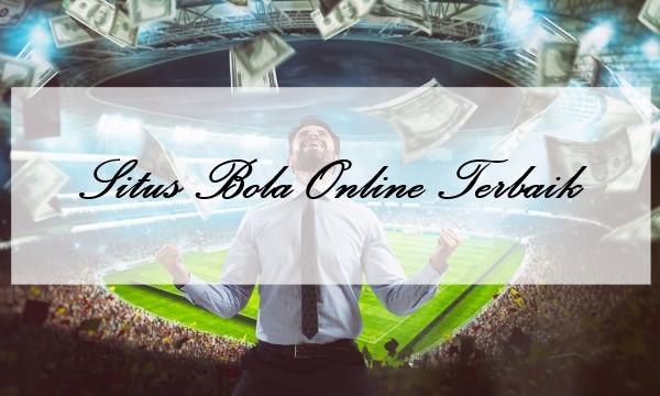 Hal Penting Mengetahui Ciri Situs Bola Online Terbaik