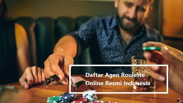Daftar Agen Roulette Online Resmi Indonesia